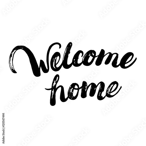 Fotografía  Welcome home hand written calligraphy lettering for greeting card or poster