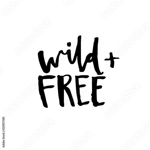 Wild and free - Hand drawn inspirational quote. Canvas