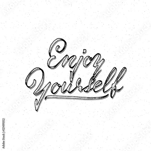 Enjoy yourself trace written by pen brush for design positive enjoy yourself trace written by pen brush for design positive phrase can be used solutioingenieria Image collections
