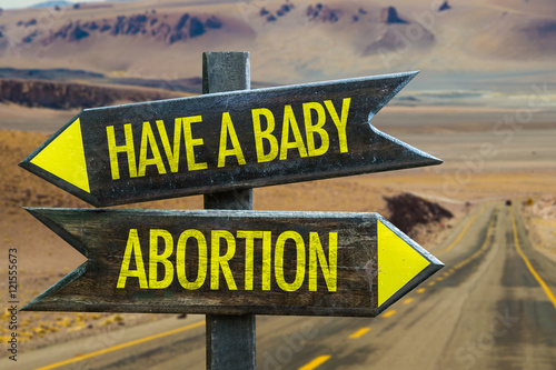 Photo Have a Baby vs Abortion