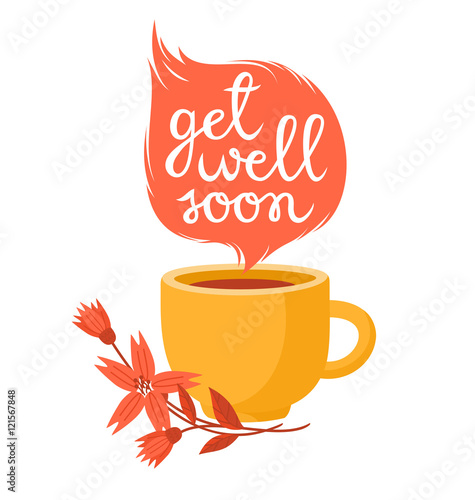 Valokuva  Get well soon card with cup of hot tea and flowers.