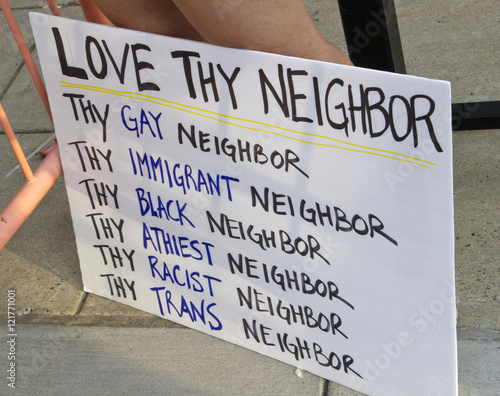 Photo  Love Thy Gay, Immigrant, Black, Athiest, Racist, Trans Neighbor