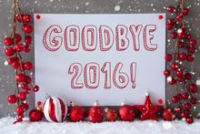 Label, Snowflakes, Christmas Balls, Text Goodbye 2016