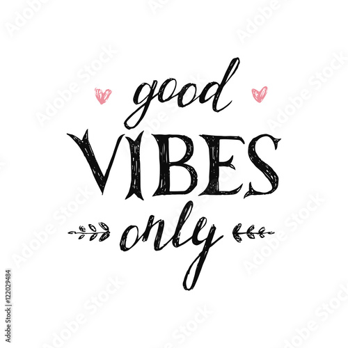 In de dag Positive Typography Hand drawn lettering good vibes only