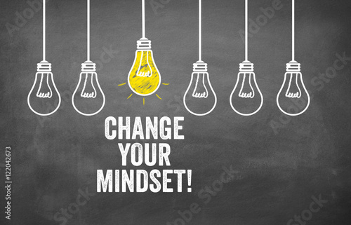 Obraz Change your mindset! - fototapety do salonu