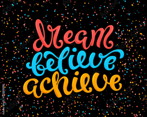 Fotografie, Obraz  Dream believe achieve