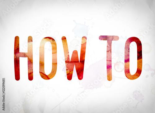 Fotografie, Obraz  How To Concept Watercolor Word Art