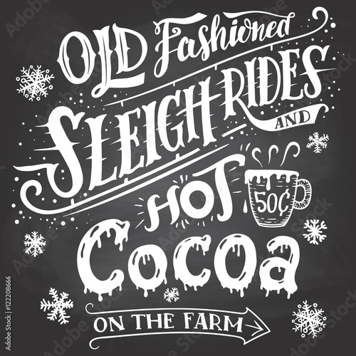 Old Fashioned Sleigh Rides And Hot Cocoa On The Farm Chalkboard Hand Lettering Sign