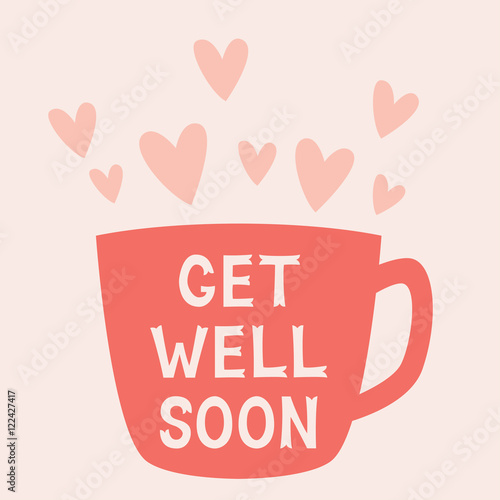 Valokuva  Get well soon card with a cup, text in hand lettered font