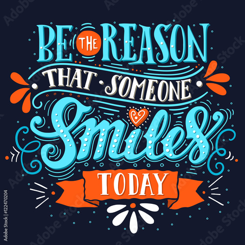 Poster Positive Typography Be the reason that someone smiles today. Inspirational quote.