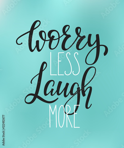 Fotografie, Obraz Worry less Laugh more quote typography