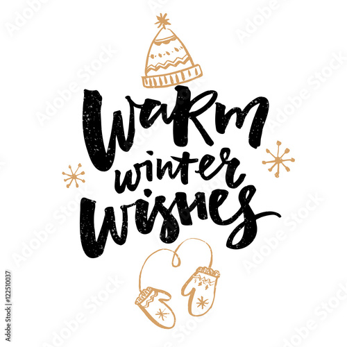 Photo sur Toile Noël Warm winter wishes text. Greeting card with brush calligraphy and hand drawn illustrations of mittens and hat