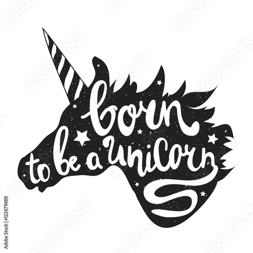 Fotografie, Obraz  vector illustration with unicorn head and lettering text - Born to be a Unicorn