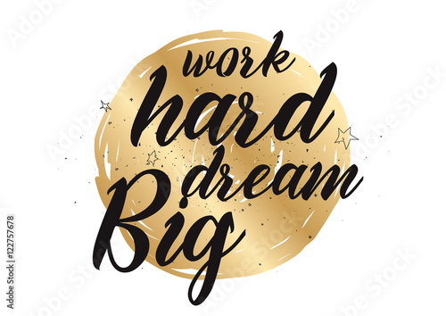 Work hard, dream big inscription плакат