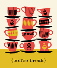Colorful Retro Illustration With Stacks Of Tea Cups For Poster, Invitation, Greeting Cards