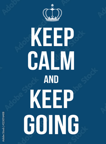 Fotografie, Obraz Keep calm and keep going poster