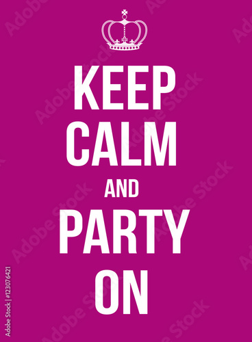 Keep calm and party on poster Plakát