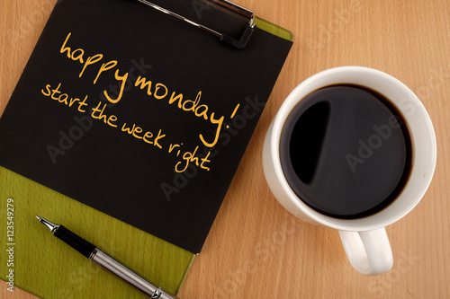 Happy Monday! Start week right. Motivational message concepts.
