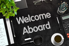 Welcome Aboard - Text On Black Chalkboard. 3D Rendering.