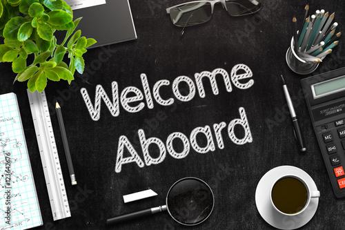 Welcome Aboard - Text on Black Chalkboard. 3D Rendering. Wallpaper Mural
