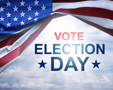 Vote Election Day Written On Under The USA Flag