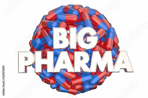Fényképezés  Big Pharma Industry Lobbying Power Pills Medicine 3d Illustratio
