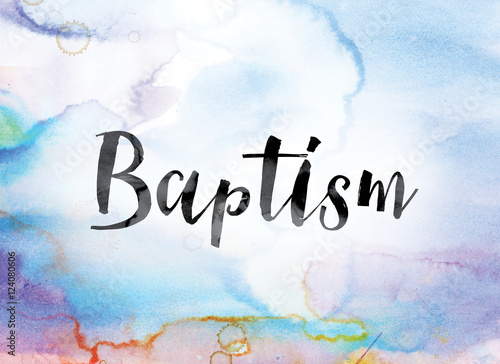 Fotografie, Tablou Baptism Colorful Watercolor and Ink Word Art