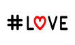 Hashtag LOVE, art image, concept word. Fashion stylish print. Template apparel, card, label, poster. emblem, t-shirt stamp graphics. Handwritten banner, logo or label. Colorful hand drawn phrase