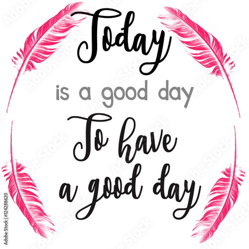"""Photo  """"Today is a good day to have a good day"""" greeting card"""