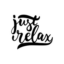 Just Relax - Hand Drawn Letter...