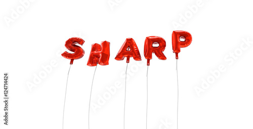 Fotografie, Obraz  SHARP - word made from red foil balloons - 3D rendered