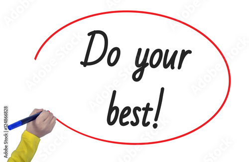 Photo  Women Hand writing do your best on white background. Business, t