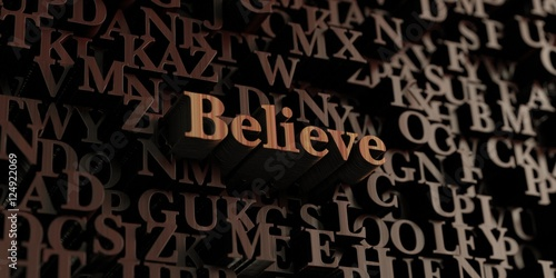 Believe - Wooden 3D rendered letters/message Poster