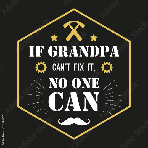 vector-quote-if-grandpa-can-t