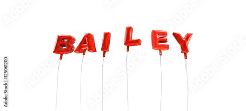 фотография  BAILEY - word made from red foil balloons - 3D rendered