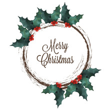 Merry Christmas Wreath With Holly And Lettering Text On White Background. Watercolor Style. Vector