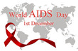 Symbolic concept of the fight against AIDS. Red ribbon with text message World aids day 1 st December.Help people with living with HIV.