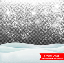 The Falling Snow And Drifts On A Transparent Background. Snowfall. Christmas. Snowflakes And Snow Drifts. Snowflake Vector Illustration