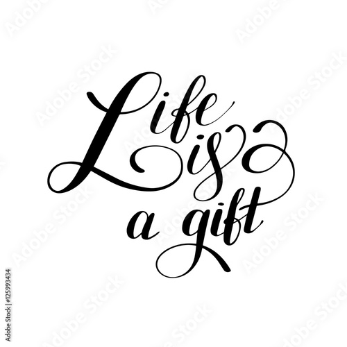 Poster Positive Typography Life is a gift positive hand lettering typography poster, concep