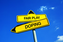 Fair Play Vs Doping - Traffic Sign With Two Options - Fairness Of Sportsmen During Sport Competitions Or Illegal Using Of Drugs And Stimulates To Enhance Sport Performance