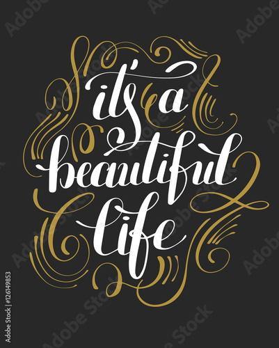 Staande foto Positive Typography its a beautiful life positive hand lettering typography poster