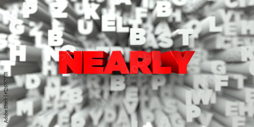 Fotografie, Obraz  NEARLY -  Red text on typography background - 3D rendered royalty free stock image