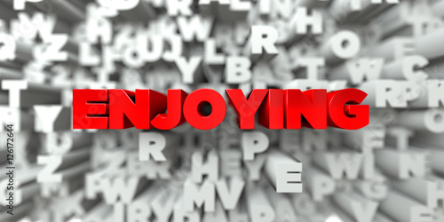 Fotografie, Obraz  ENJOYING -  Red text on typography background - 3D rendered royalty free stock image
