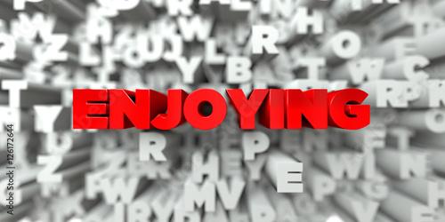 Fényképezés  ENJOYING -  Red text on typography background - 3D rendered royalty free stock image