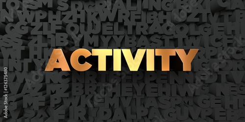Activity - Gold text on black background - 3D rendered royalty free stock picture Tapéta, Fotótapéta