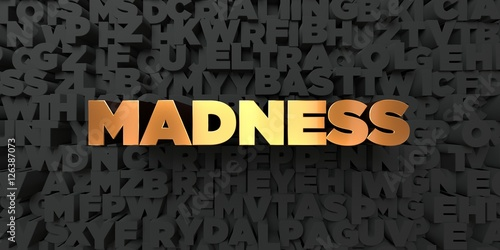 Madness - Gold text on black background - 3D rendered royalty free stock picture Canvas Print