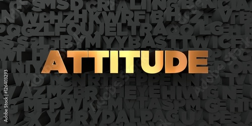 Fotografía  Attitude - Gold text on black background - 3D rendered royalty free stock picture