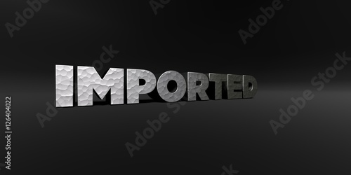 Valokuva  IMPORTED - hammered metal finish text on black studio - 3D rendered royalty free stock photo
