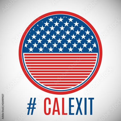 Photo  Vector. Hashtag Calexit and USA flag badge.
