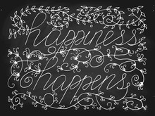 Happiness Happens In Forest Style, Chalk On Blackboard, Vector